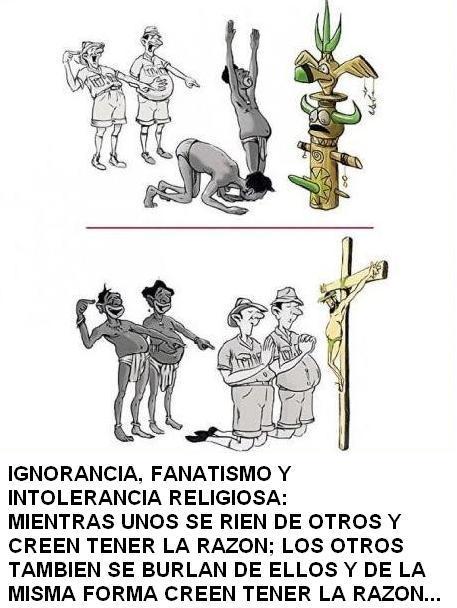 1- IGNORANCIA, FANATISMO Y INTOLERANCIA RELIGIOSA